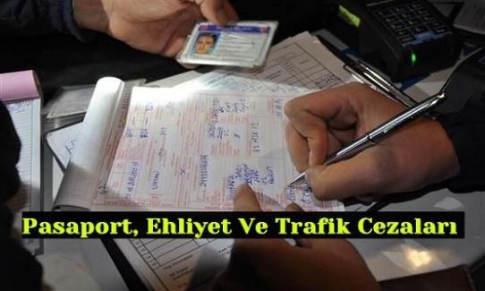 2019 Yılı İtibariyle, Pasaport, Ehliyet Ve Trafik Cezaları Oranları Belli Oldu
