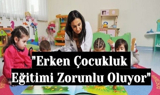 """5 Yaş """"Erken Çocukluk Eğitimi Zorunlu Oluyor"""""""