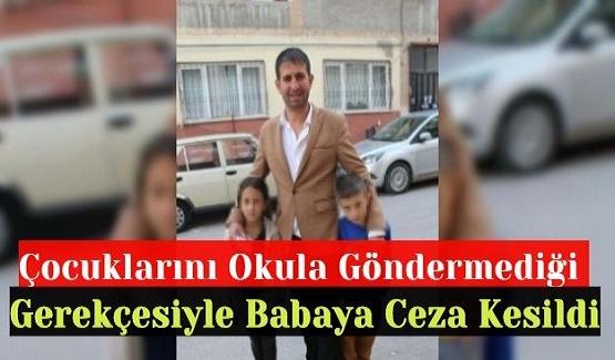 Çocuklarını Okula Göndermediği Gerekçesiyle Babaya Para Cezası Kesildi