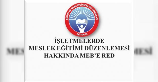 İŞLETMELERDE MESLEK EĞİTİMİ DÜZENLEMESİNE MEB'E RED