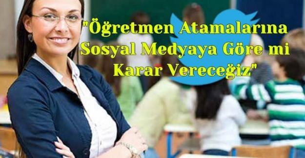 """Milli Eğitim Bakanı Ziya Selçuk: """"Öğretmen Atamalarına Sosyal Medyaya Göre mi Karar Vereceğiz"""" Dedi"""