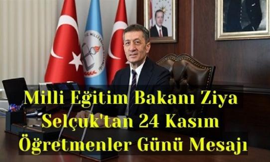 Milli Eğitim Bakanı Ziya Selçuk'tan 24 Kasım Öğretmenler Günü Mesajı