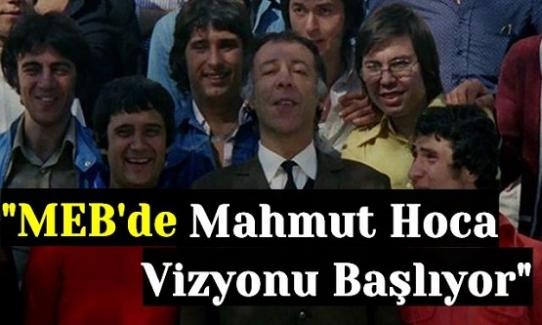 """Milli Eğitim Bakanlığı Atağa Geçiyor: """"MEB'de Mahmut Hoca Vizyonu Başlıyor"""""""