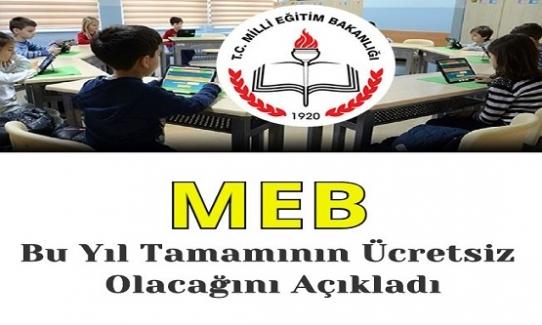 Milli Eğitim Bakanlığı; Bu Yıl Tamamının Ücretsiz Olacağını Açıkladı
