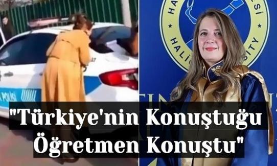 """Trafik Cezasına Tepkisiyle Gündeme Gelen, """"Türkiye'nin Konuştuğu Öğretmen Konuştu"""""""