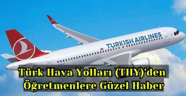 Türk Hava Yolları (THY)'den Öğretmenlere Güzel Haber