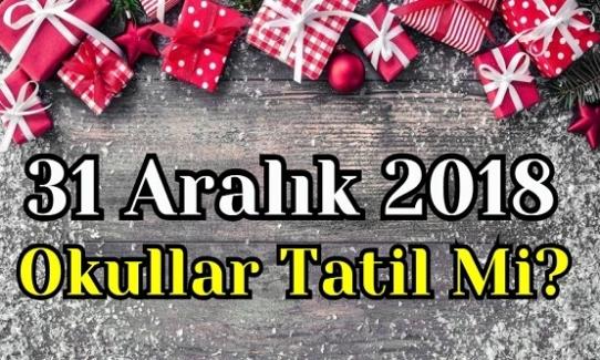 31 Aralık 2018 Okullar Tatil mi? Yılbaşı Tatili Kaç Gün Olacak?