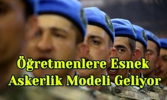 Öğretmenlere Esnek Askerlik Modeli Geliyor