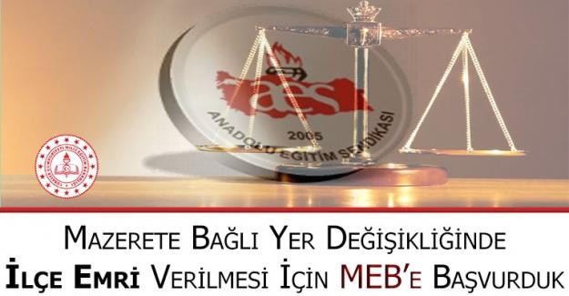 Anadolu Eğitim Sendikası: Mazerete Bağlı Yer Değişikliğinde İlçe Emri Verilmesi İçin MEB'e Başvurduk