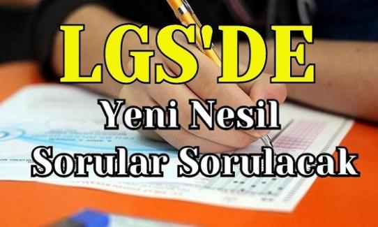 Liselere Geçiş Sınavı (LGS)'de Bundan Sonra Yeni Nesil Sorular Sorulacak