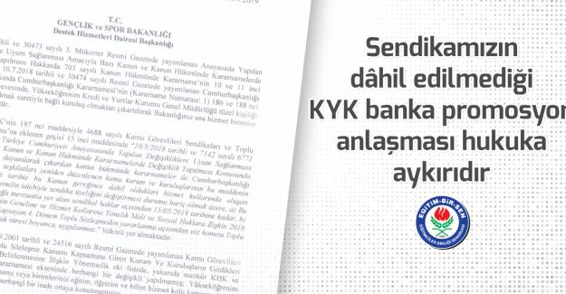 Sendikamızın dâhil edilmediği KYK banka promosyon anlaşması hukuka aykırıdır