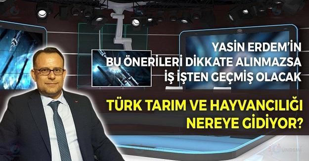 Türk Tarım ve Hayvancılığı Nereye Gidiyor
