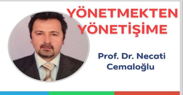 YÖNETMEKTEN YÖNETİŞİME Prof. Dr. Necati Cemaloğlu