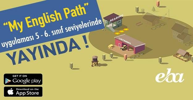 5. ve 6.Sınıflar için My English Path uygulaması EBA'da yayında..