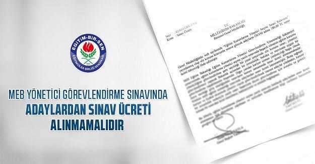 Eğitim Bir Sen: MEB yönetici görevlendirme sınavında adaylardan sınav ücreti alınmamalıdır