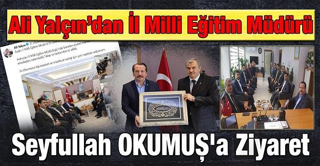 Ali Yalçın'dan Aydın İl Milli Eğitim Müdürü Seyfullah OKUMUŞ'a Ziyaret