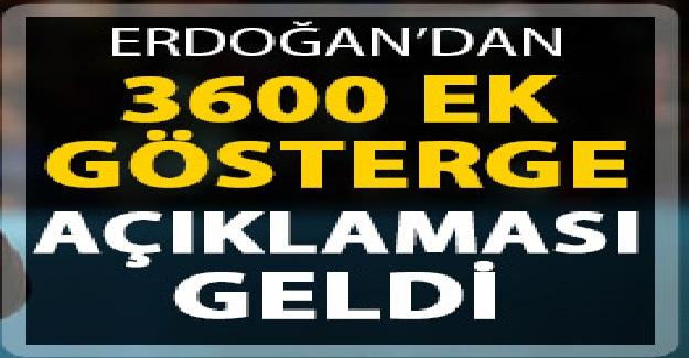 Cumhurbaşkanı Erdoğan'dan Son Dakika 3600 Ek Gösterge Açıklaması