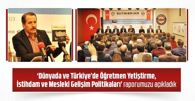 'Dünyada ve Türkiye'de Öğretmen Yetiştirme, İstihdam ve Mesleki Gelişim Politikaları' raporumuzu açıkladık