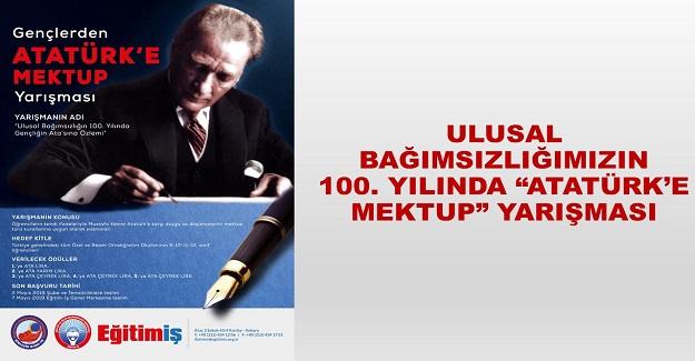 """ULUSAL BAĞIMSIZLIĞIMIZIN 100. YILINDA """"ATATÜRK'E MEKTUP"""" YARIŞMASI"""