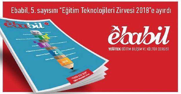 Ebabil Dergisi, Yeni Sayısını Fatih Projesi Eğitim Teknolojileri Zirvesi 2018'e Ayırdı
