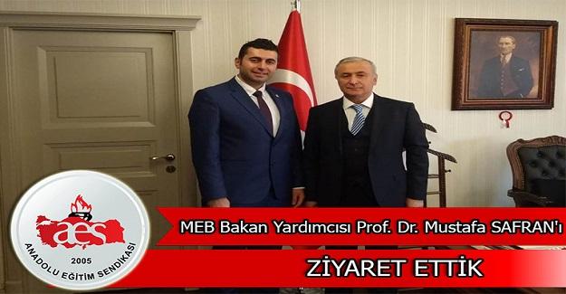 MEB Bakan Yardımcısı Prof. Dr. Mustafa SAFRAN' ı Ziyaret Ettik