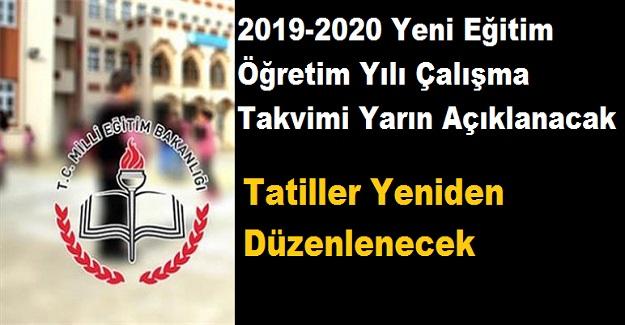 2019-2020 Yeni Eğitim Öğretim Yılı Çalışma Takvimi Yarın Açıklanacak: Tatiller Yeniden Düzenlenecek