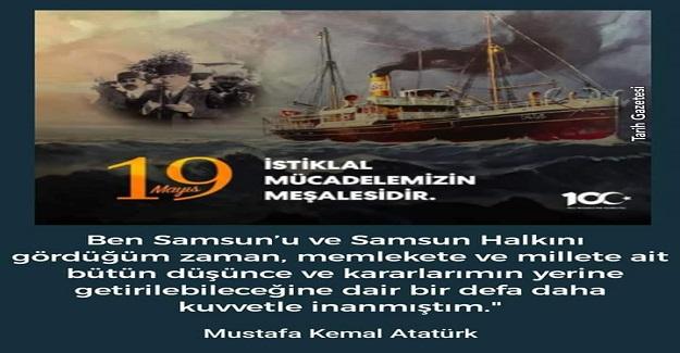 """""""Ben 1919 senesi Mayıs'ı içinde Samsun'a çıktığım gün, elimde hiç bir maddi kuvvet yoktu."""