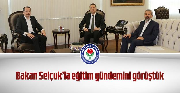 Eğitim-Bir-Sen ve Memur-Sen Genel Başkanı Ali Yalçın, Bakan Selçuk'la eğitim gündemini görüştük