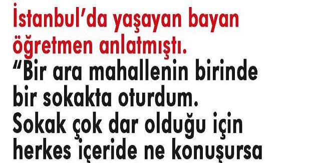 İyiler Her Zaman Kazanır: İstanbul'da yaşayan bayan öğretmen anlatmıştı.