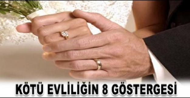 Kötü Giden Evliliklerin 8 Belirtisi