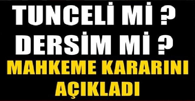 Tunceli Belediyesi Tabelası Dersim Olarak Değiştirilmesi Hakkında Mahkeme Kararını Verdi