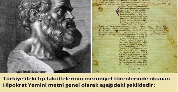 Türkiye'deki tıp fakültelerinin mezuniyet törenlerinde okunan Hipokrat Yemini metni genel olarak aşağıdaki şekildedir: