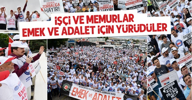 İşçi ve memurlar, omuz omuza emek ve adalet için yürüdü