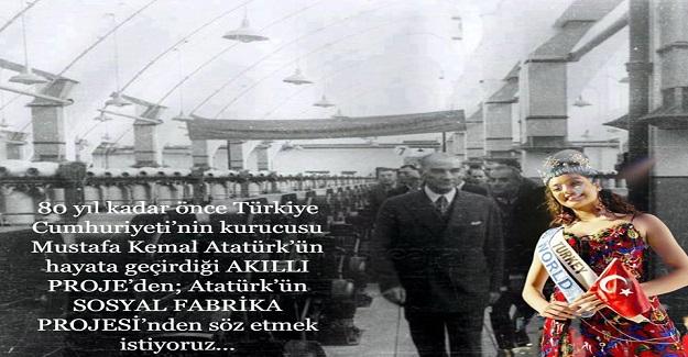 80 yıl kadar önce Türkiye Cumhuriyeti'nin kurucusu Mustafa Kemal Atatürk'ün hayata geçirdiği AKILLI PROJE