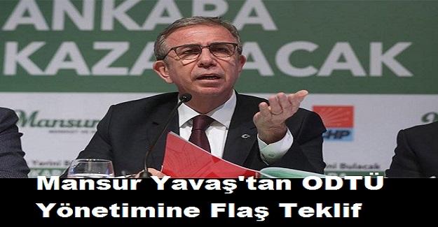 Ankara Büyükşehir Belediye Başkanı Mansur Yavaş'tan ODTÜ yönetimine flaş teklif