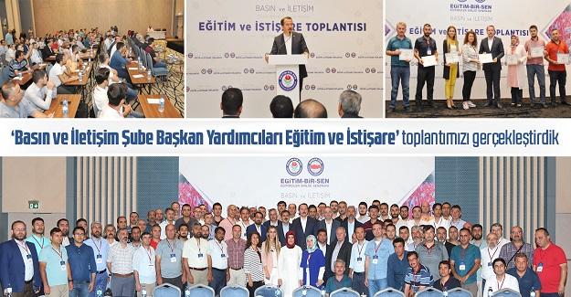 Basın ve İletişim Şube Başkan Yardımcıları Eğitim ve İstişare' toplantımızı gerçekleştirdik