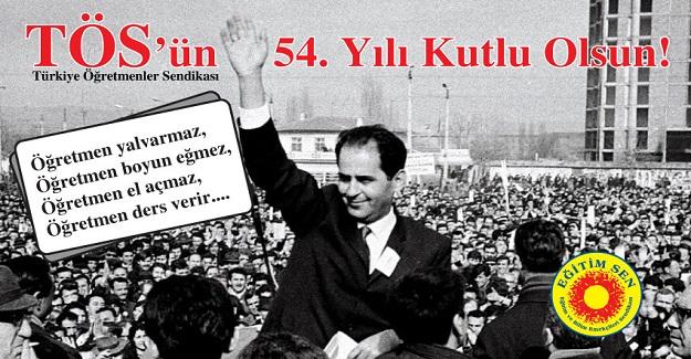 Türkiye Öğretmenler Sendikası'nın (TÖS) 54. Yılı Kutlu Olsun!