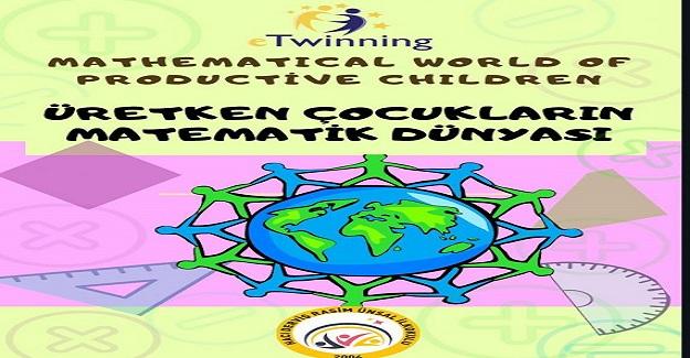 Üretken Çocukların Matematik Dünyası adlı Etwinning projesi