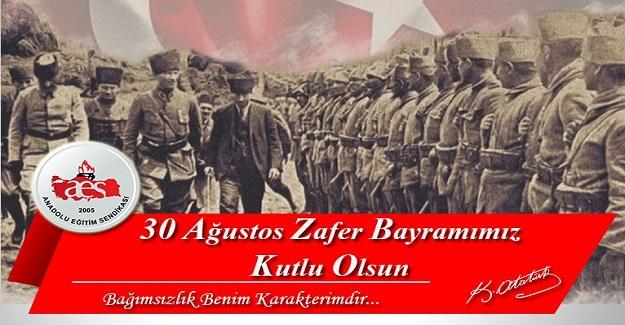 30 Ağustos Zafer Bayramımız Kutlu Olsun 30 Ağustos bir milletin kurtuluş inancının, azminin zaferidir.