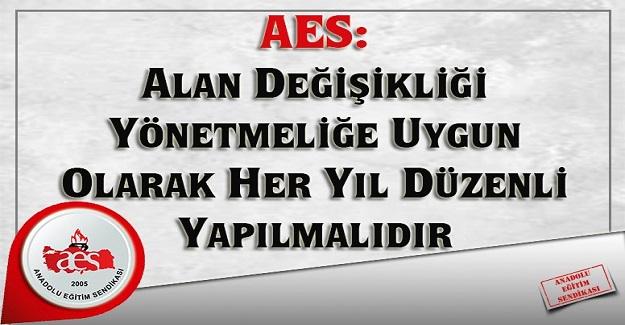 AES: ALAN DEĞİŞİKLİĞİ YÖNETMELİĞE UYGUN OLARAK HER YIL DÜZENLİ YAPILMALIDIR