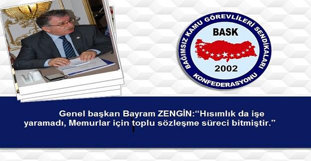 BASK Genel Başkanı Bayram ZENGİN yaptığı basın açıklamasında; Hükumetin 2020 yılı için % 3,5 + 3, 2021 yılı için de % 3 + 2,5 teklifinin kabul edilemez