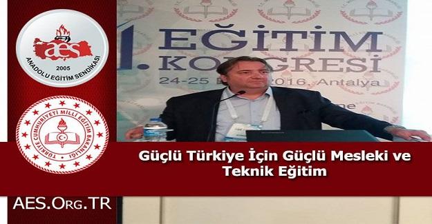 Güçlü Türkiye İçin Güçlü Mesleki ve Teknik Eğitim