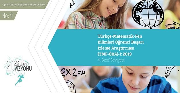 2019 4.sınıf Seviyesi Türkçe-Matematik-Fen Bilimleri Öğrenci Başarı İzleme Araştırması (TMF-ÖBA) Sonuç Raporu Açıklandı