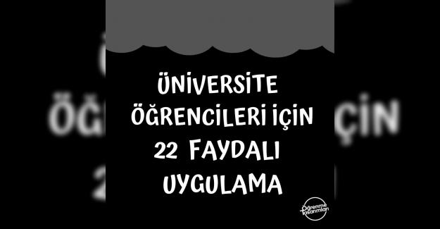 Üniversite Öğrencileri İçin 22 Faydalı Uygulama