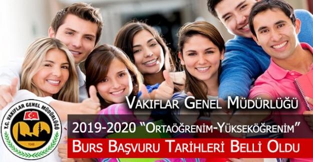VAKIFLAR GENEL MÜDÜRLÜĞÜ 2019 - 2020 EĞİTİM DÖNEMİ BURS BAŞVURU TARİHLERİ