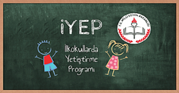 İlkokullarda Yetiştirme Programı (İYEP) Hakkında Merak Edilen Tüm Sorular