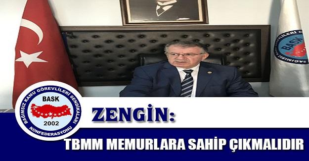 TBMM MEMURLARA SAHİP ÇIKMALIDIR