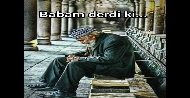 BABAM DERDİ Kİ YAVRUM