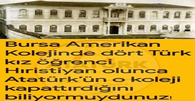 Bursa Amerikan Kolejinde Dört Türk Kız Öğrencinin Hristiyan Olunca, Atatürk Okulu Kapatmak Zorunda Kaldı