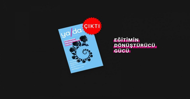 """""""Eğitim YA DA Eğitim"""" dergisi yayında"""